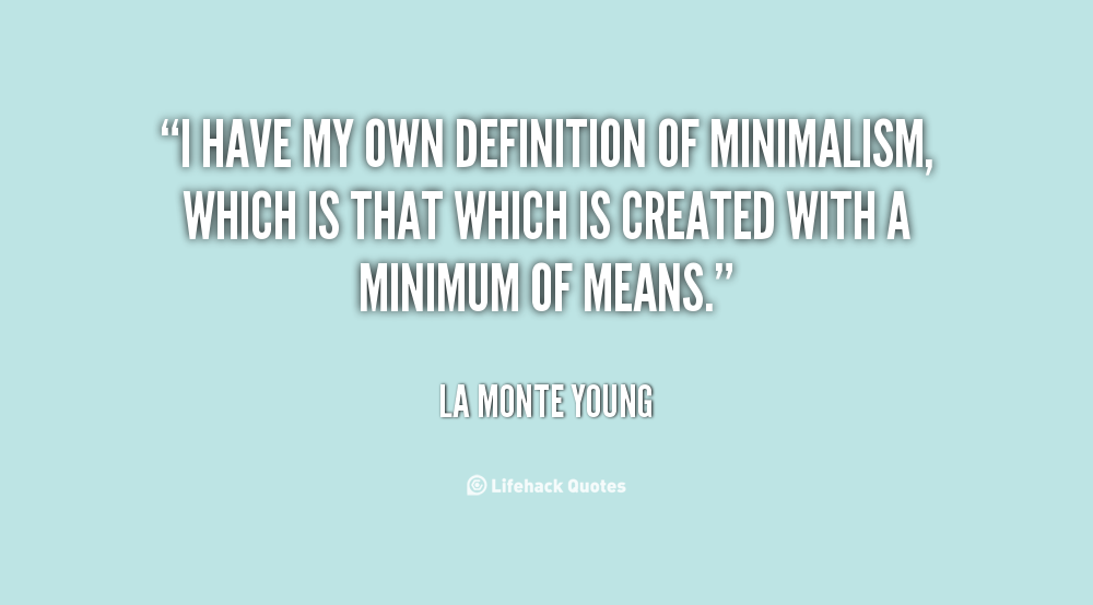 Foyer Minimalist Quote : Minimalist quotes quotesgram