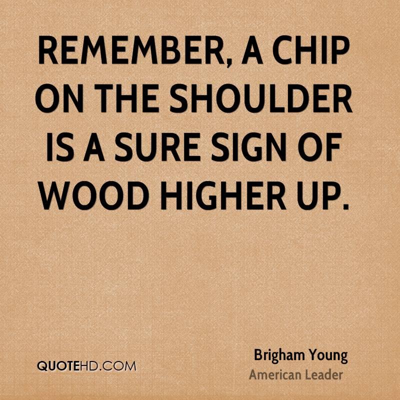 Image result for chip on shoulder sayings