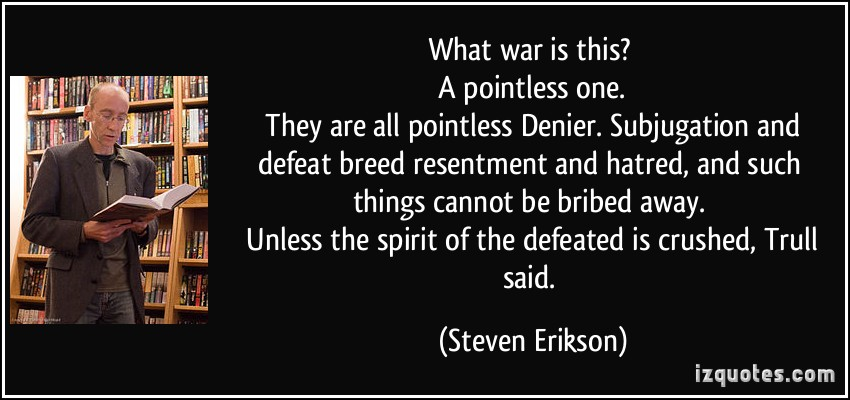 war is pointless Why do historians disagree updated friday 13th may 2005 hindsight is, supposedly, perfect - and yet  in the period since the second world war,.