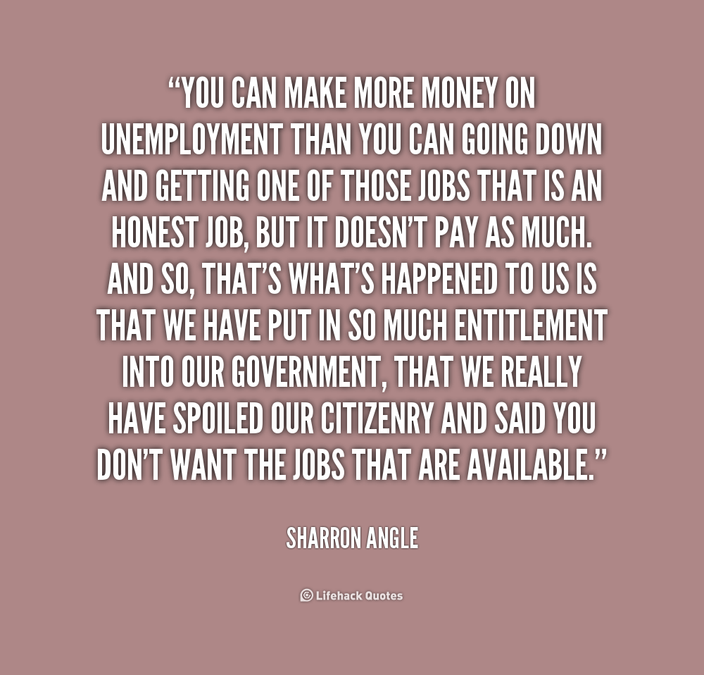 quotes about unemployment essay Unemployment quotes from yourdictionary: i believe gandhi is the only person who knew about real democracy — not democracy as the right to go and buy what you want.