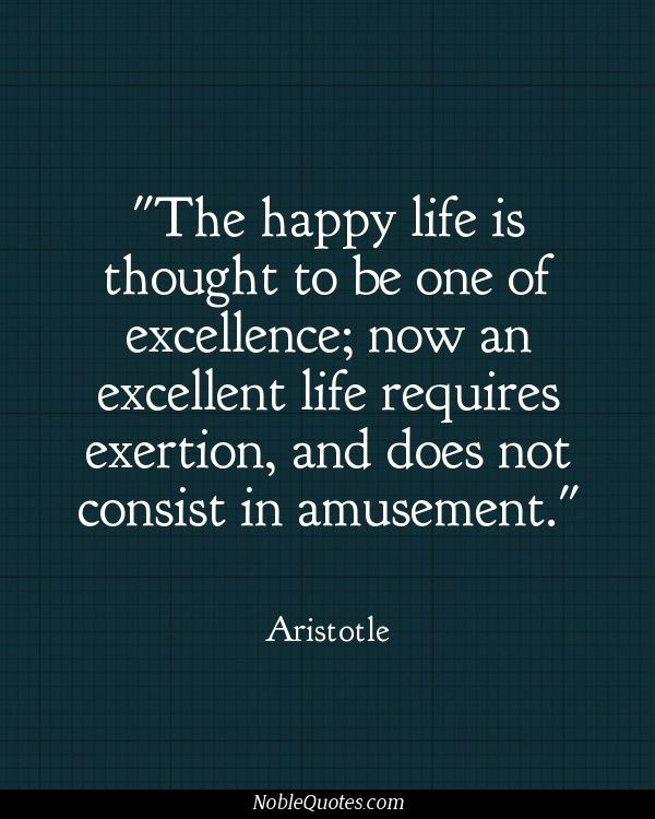 Aristotle Quotes On Happiness: Aristotle Quotes Excellence. QuotesGram