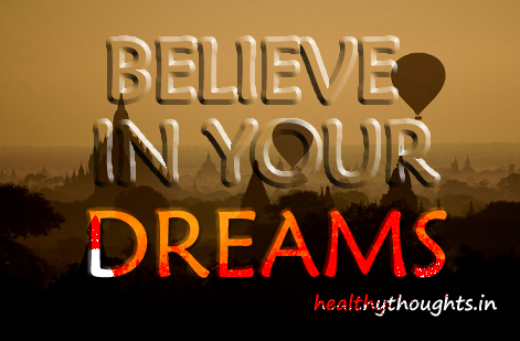 Quotes About Believing In Your Dreams