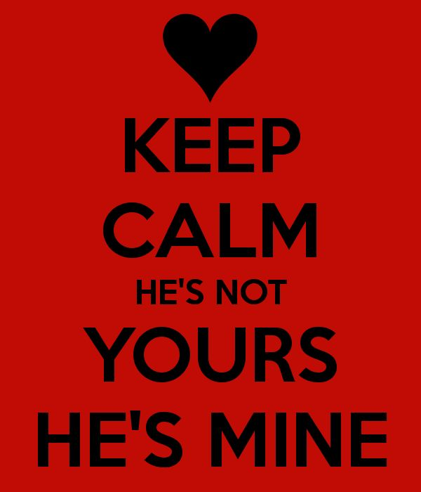 Hes Mine Not Yours Quotes. QuotesGram