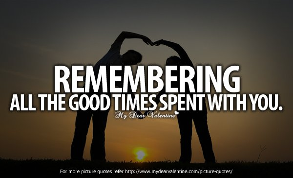 Quotes About Remembering Good Times. QuotesGram