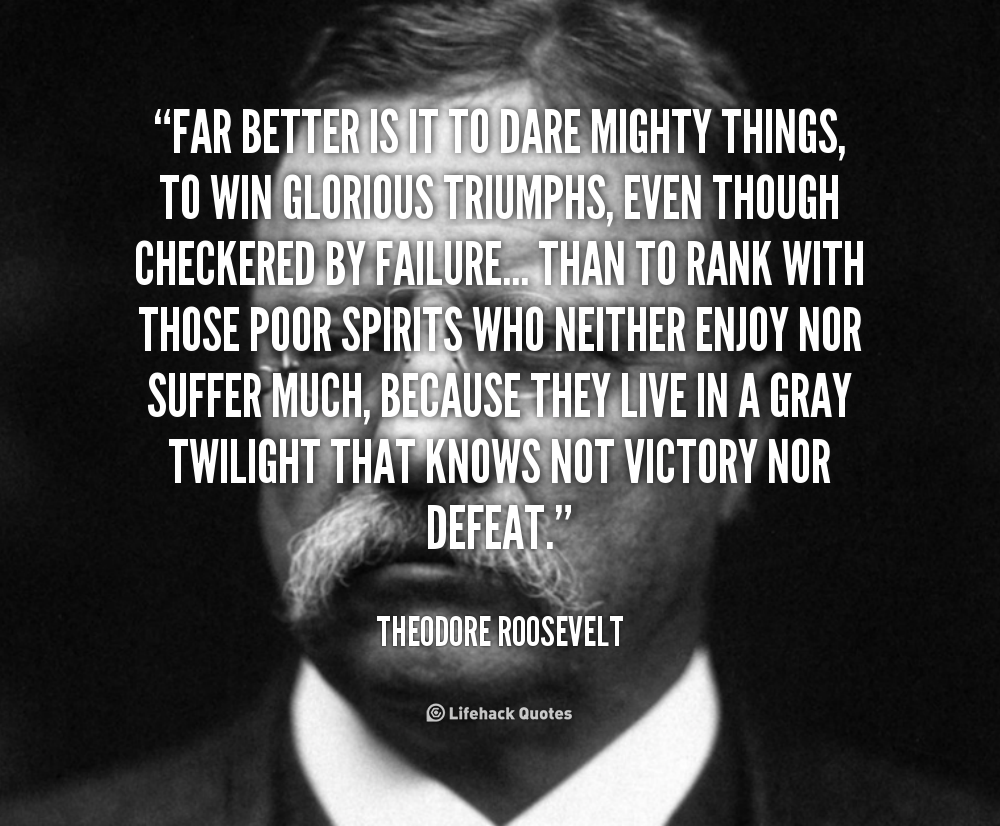 Teddy Roosevelt Famous Quotes. QuotesGram
