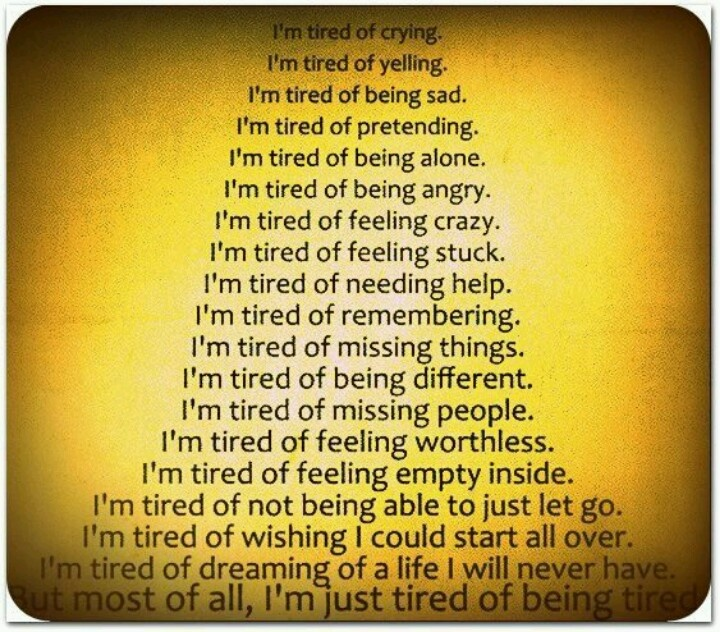 Quotes About Tired Of Work: Tired Quotes And Sayings. QuotesGram