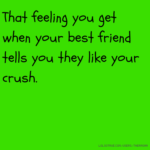 If your best friend is dating your crush