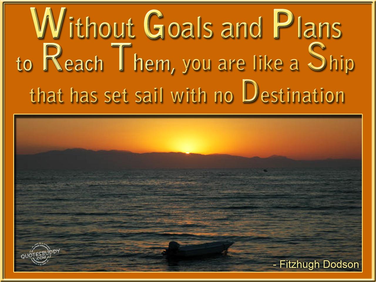 Set Sail Quotes Quotesgram: Goals Quotes. QuotesGram