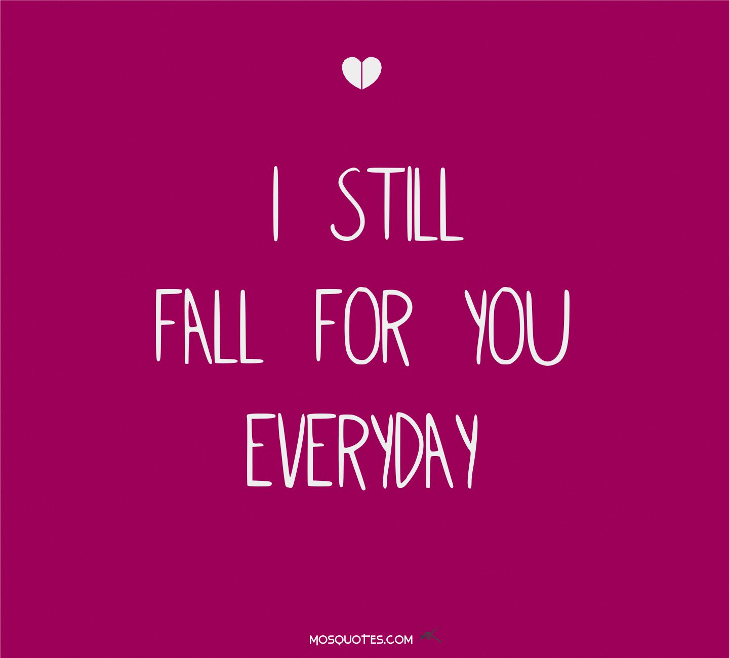 Everyday Love Quotes: Everyday I Fall More In Love With You Quotes. QuotesGram