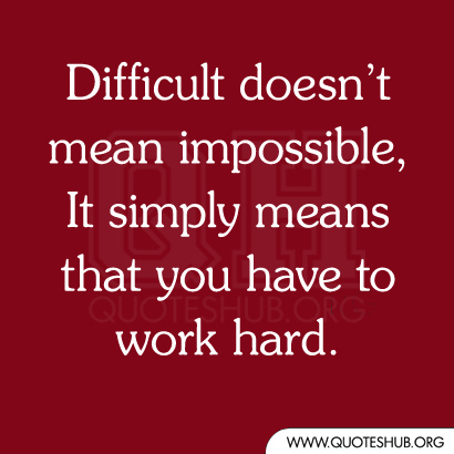 difficult doesn mean impossible essay help