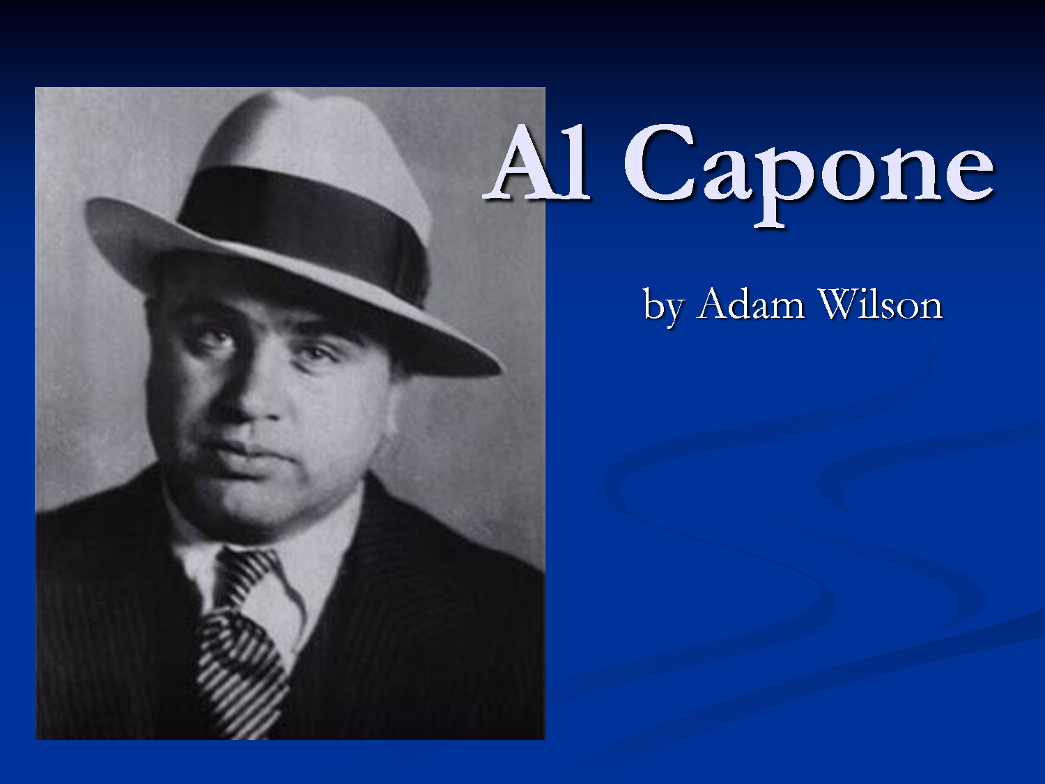 """the life and world of popular american gangster al capone 20+ best al capone quotes sayings: alphonse gabriel """"al"""" capone was an american gangster who attained fame during the prohibition erahis seven-year reign as crime boss ended when he was 33 years old."""