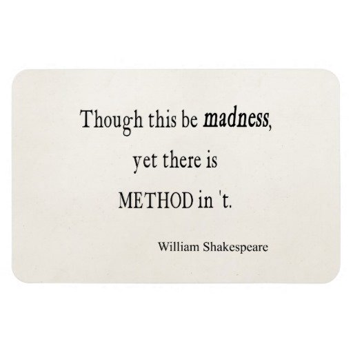 madness or not shakespeares hamlet The mad role that hamlet plays to perfection, is certainly a proof of  shakespeare's genius, but by no means a surety of the insanity of the prince,  unless we be.