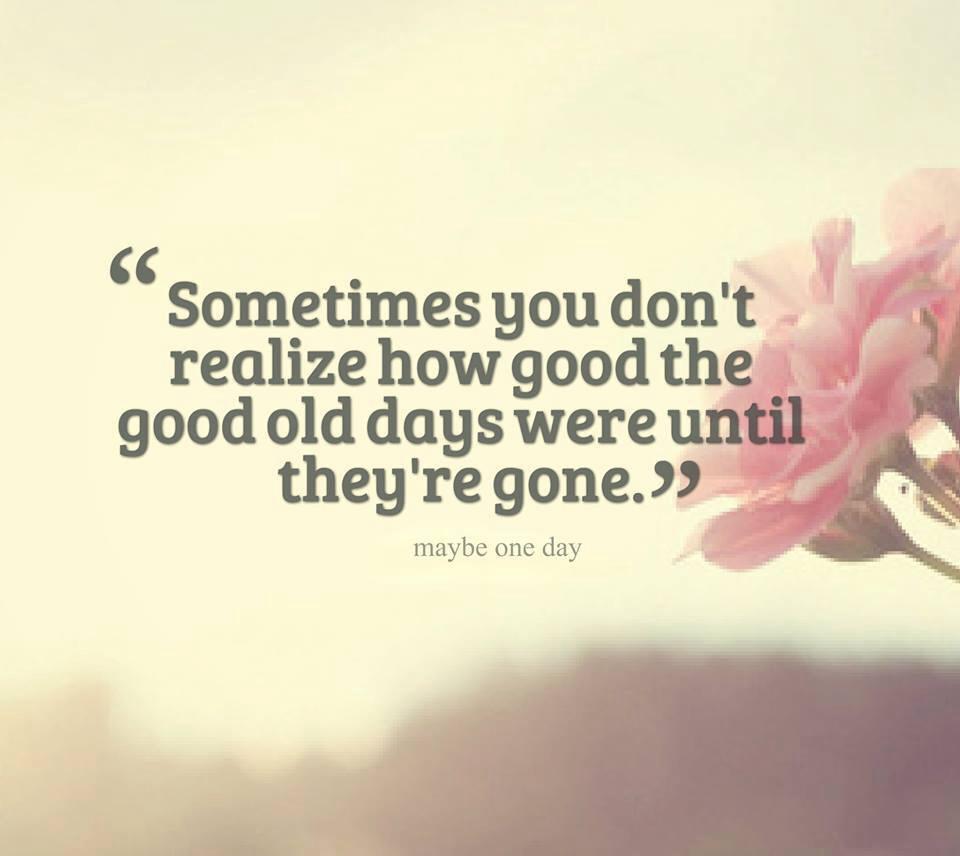 Good Old Days Quotes. QuotesGram