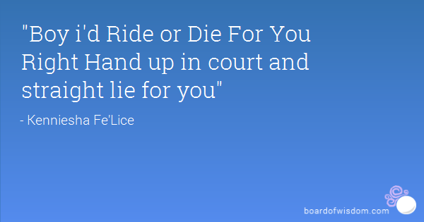 Ride For You Quotes. QuotesGram