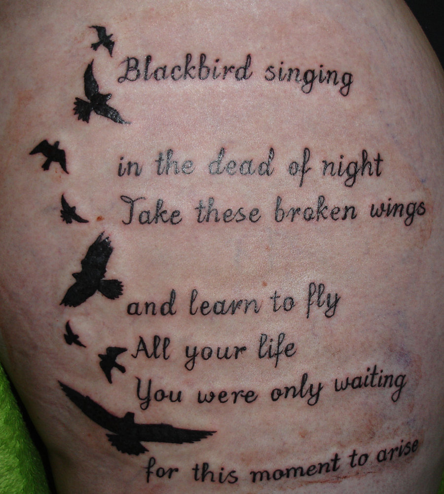 Flower Tattoos Quotes And Sayings Quotesgram: Blackbird Tattoos Quotes. QuotesGram