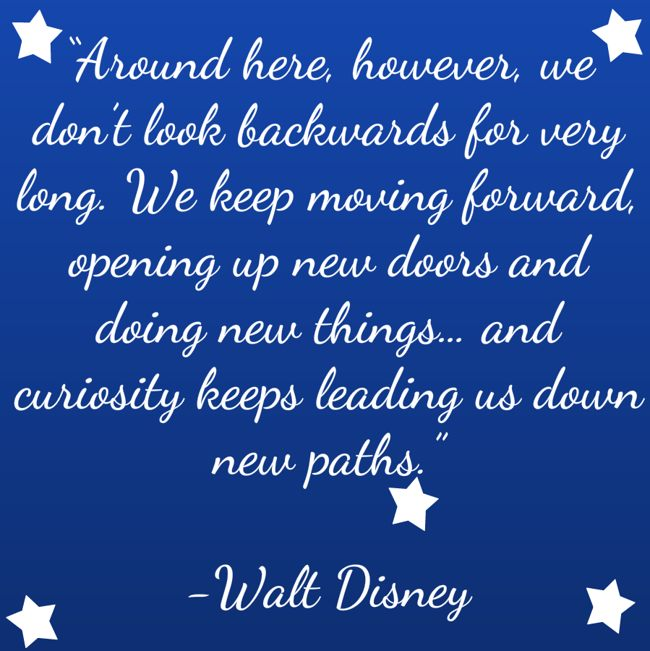 walt disney quotes keep moving forward - photo #21