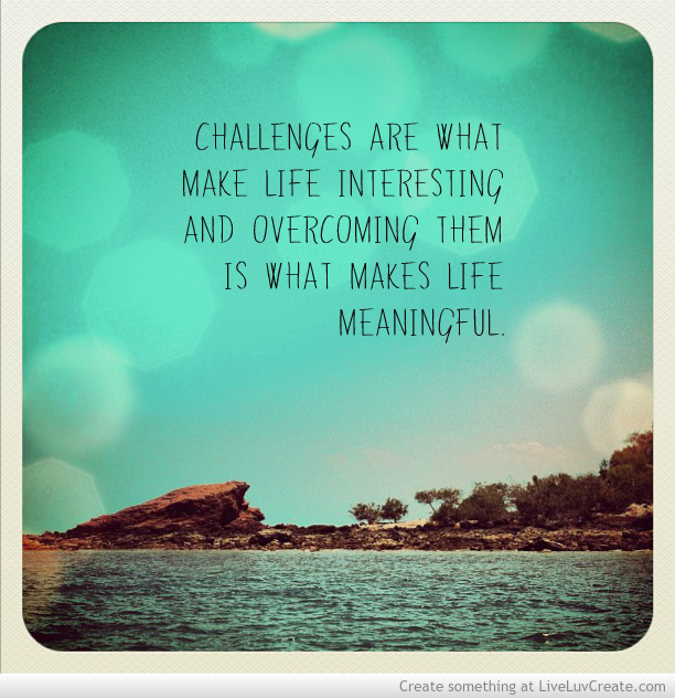 motivational quotes about challenges quotesgram