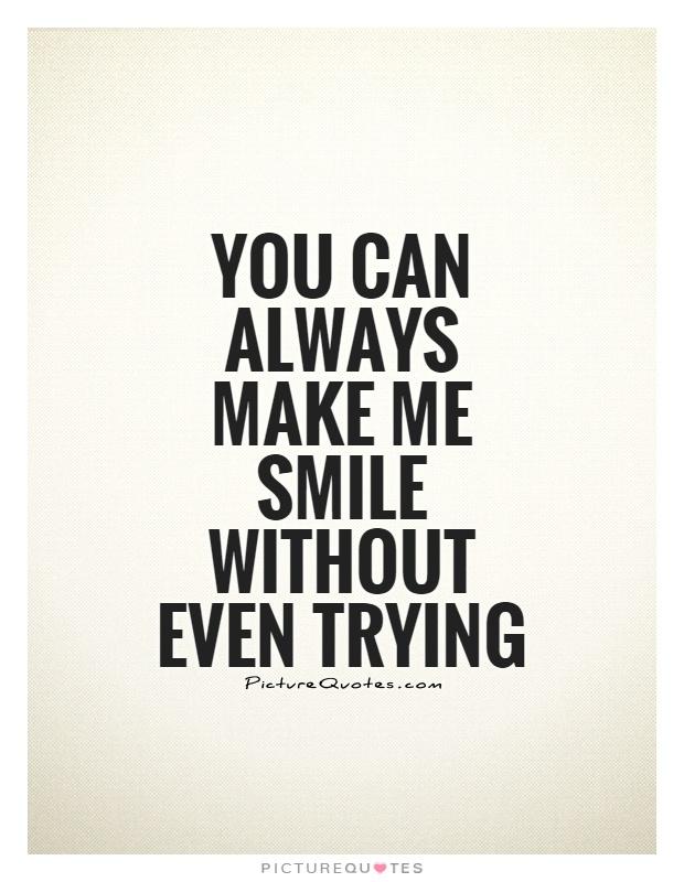 U Make Me Smile Quotes: Quotes Always Make Me Smile. QuotesGram
