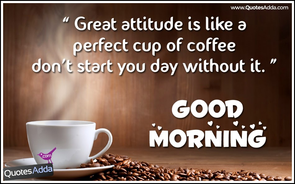Coffee Quotes Morning Greetings. QuotesGram