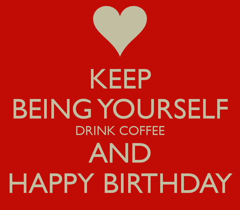 Birthday Quotes Coffee. QuotesGram