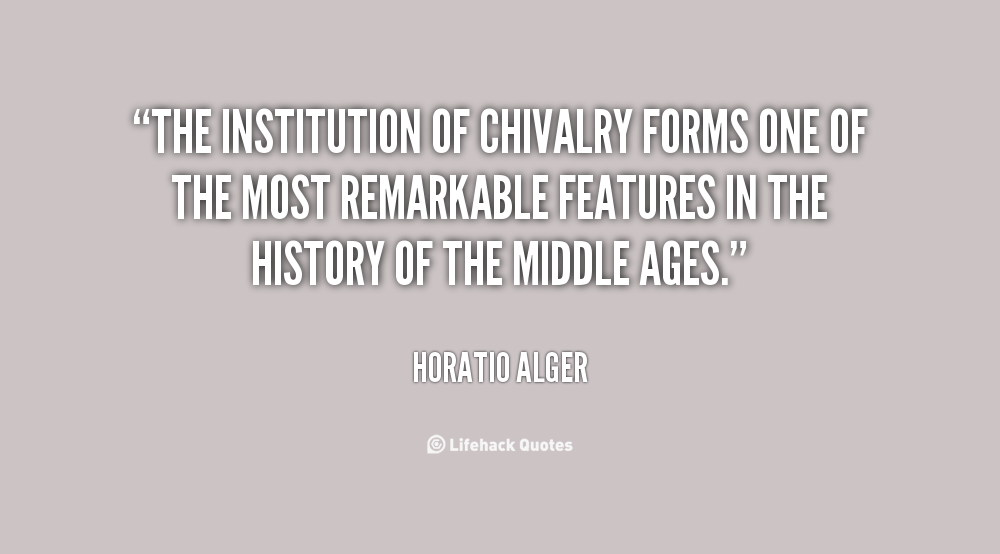 Quotes About Middle Age: Quotes About Chivalry. QuotesGram