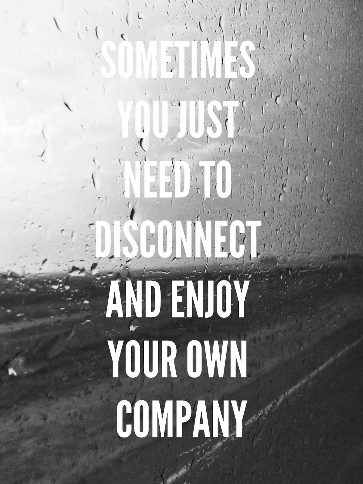 Enjoy Your Own Company...
