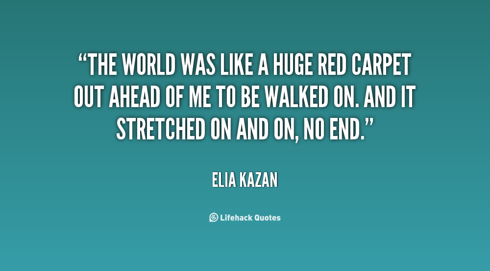 Inspirational Quotes About The Cruel World Quotesgram: Red Carpet Quotes Inspirational. QuotesGram