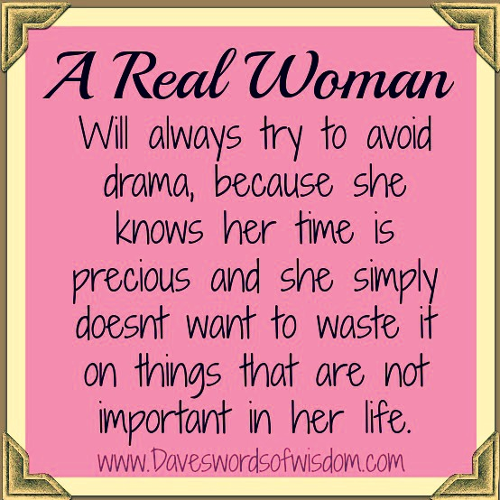 Middle School Drama Quotes: A Real Woman Avoids Drama Quotes. QuotesGram