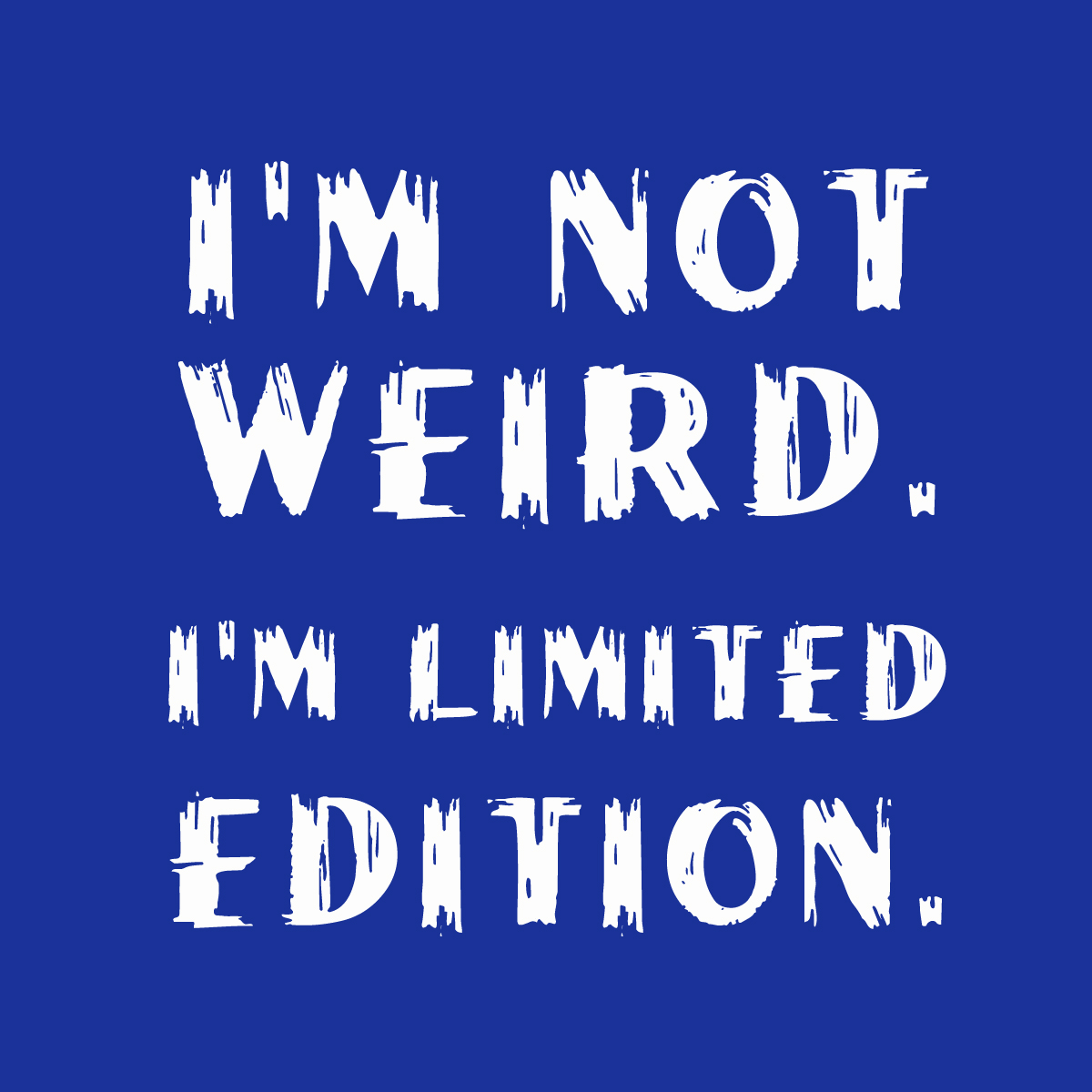 I Am Weird Quotes QuotesGram