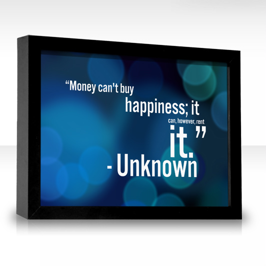 Money Can't Buy Happiness, But It May Help You Earn It