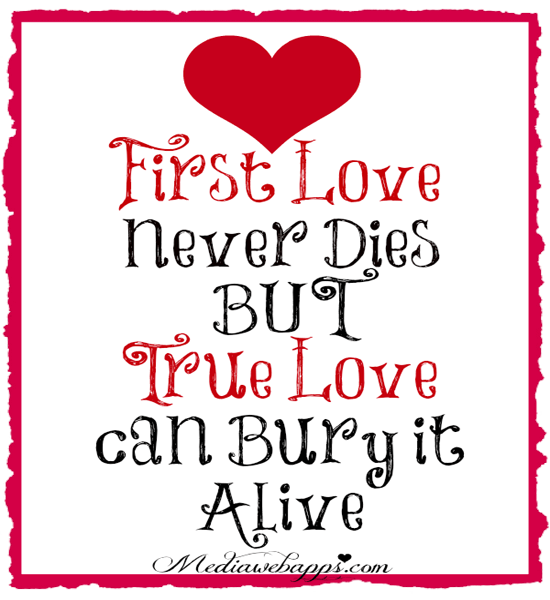 Love Finds You Quote: First True Love Quotes. QuotesGram