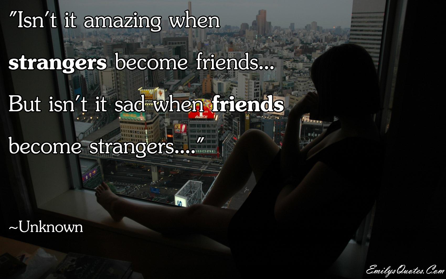 Sad Quotes About Friendships Ending. QuotesGram