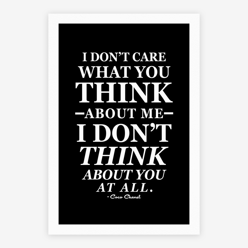 What You Think Quotes: I Dont Care What You Think About Me Quotes. QuotesGram