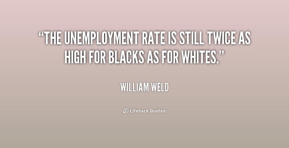 quotations essay unemployment Problems of unemployment : essays : famous quotations unemployment is serious problem that our government faces.