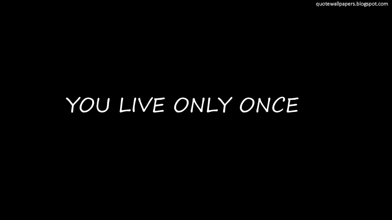 Do It You Only Live Once I'm Sure We Are All Going To Hell Anyways