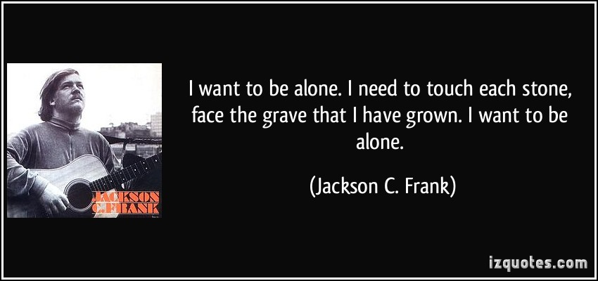 I Want To Be Left Alone Quotes. QuotesGram