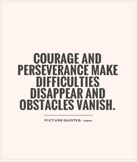 Quotes On Courage And Perseverance. QuotesGram