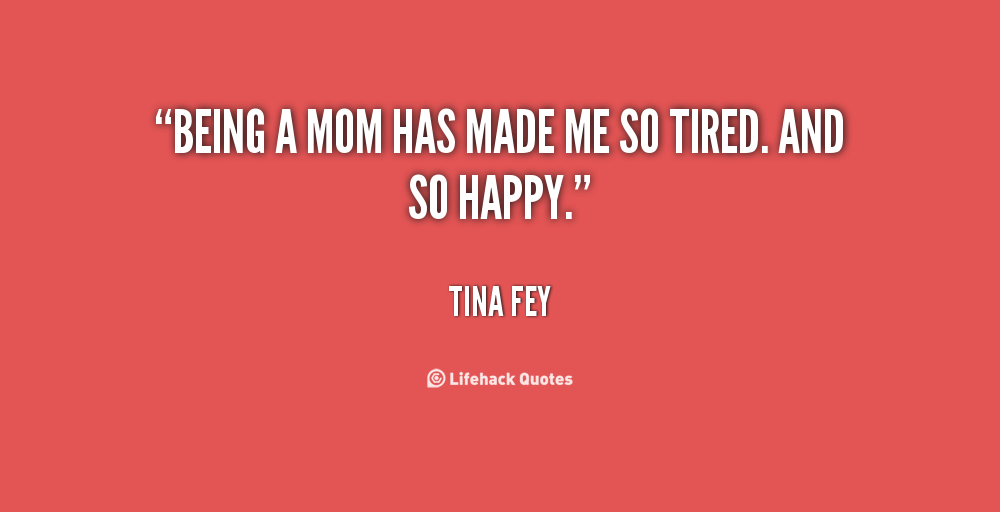 Being A Mom Quotes. QuotesGram