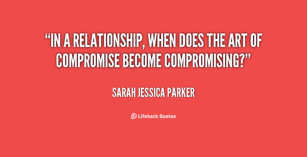 Dumping You Relationship Quotes Quotesgram: Quotes About Compromise In Relationships. QuotesGram