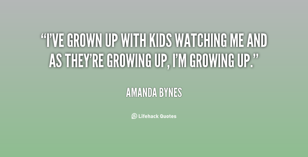 Watching You Grow Quotes. QuotesGram