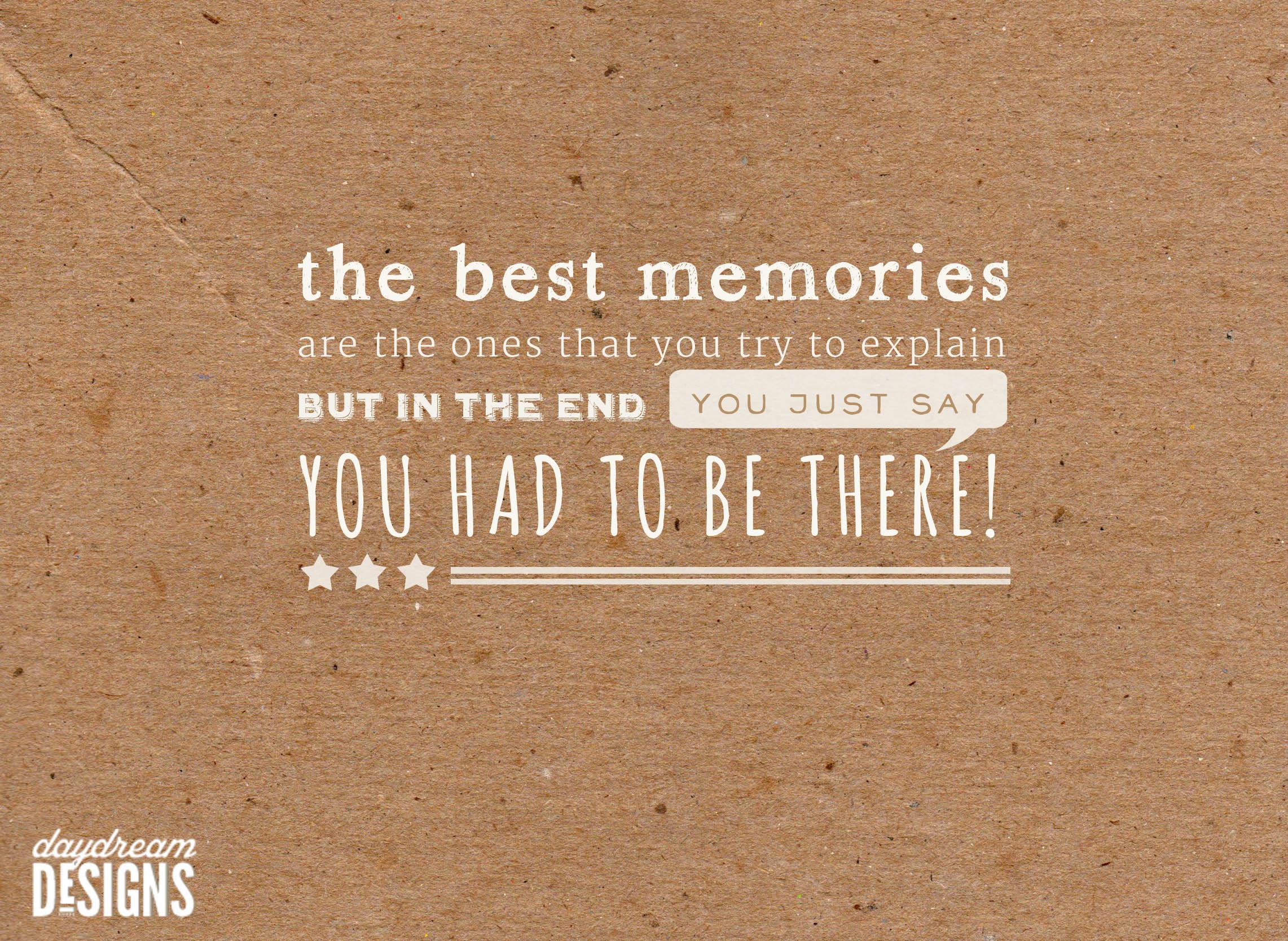 Long Last Creating Memories Quotes. QuotesGram