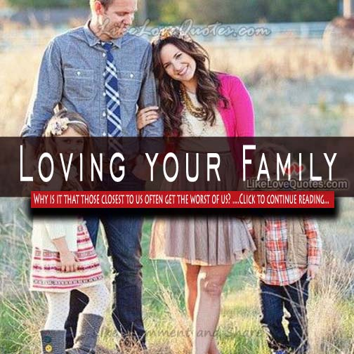 Quotes About Loving Your Family: Quotes About Loving Your Family. QuotesGram