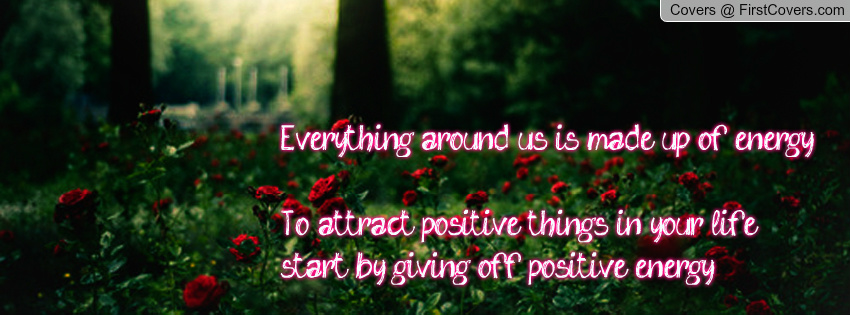Enlightone: Give Off Positive Energy Quotes. QuotesGram