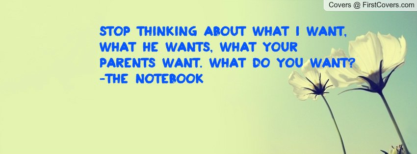 What Do You Want Notebook Quotes. QuotesGram