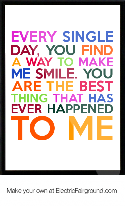 Your The Best Thing That Has Ever Happened To Me Quotes, Quotations & Sayings 2018
