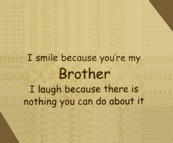 Funny Quotes About Brotherly Love : Brothers Love Quotes Funny. QuotesGram