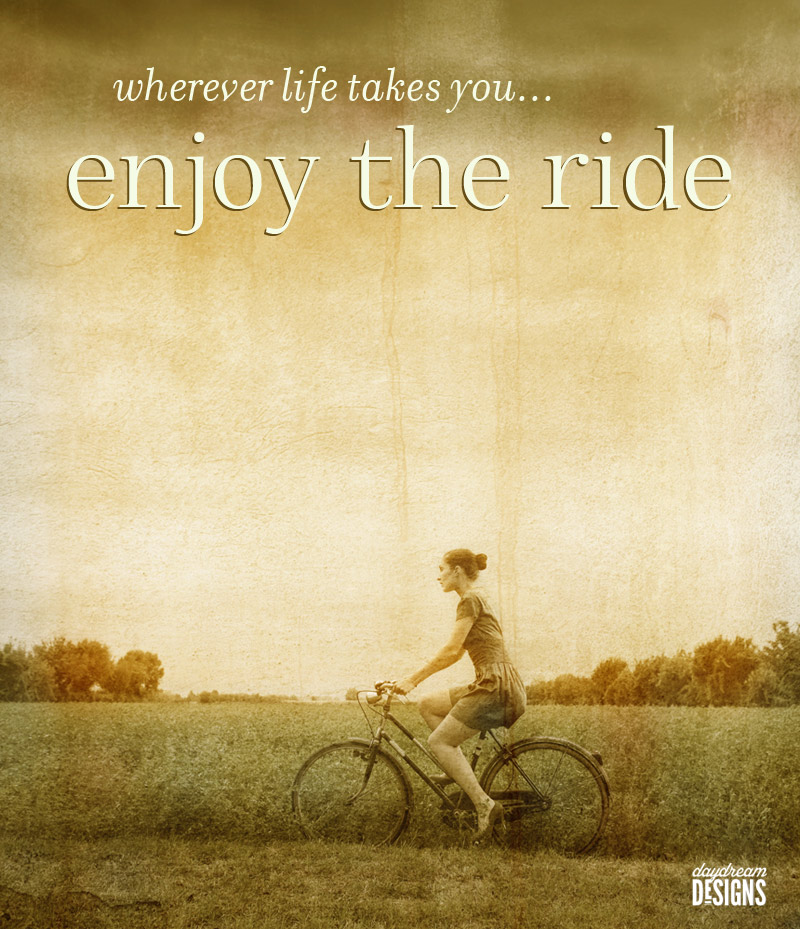 Enjoy The Ride Quotes....