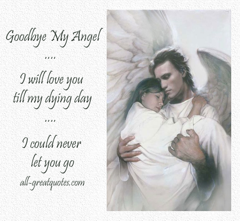 Never Let Go Love Quotes: Goodbye Angel Quotes. QuotesGram