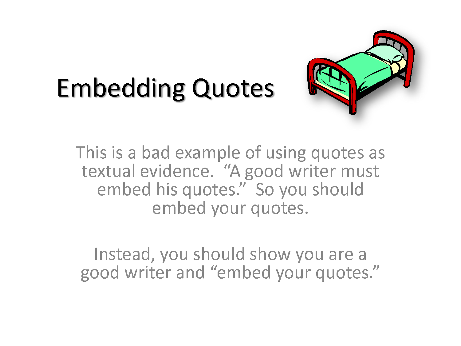 embed quotes essay Quotations, better known though their abbreviation as 'quotes', are a form of evidence used in vce essays.