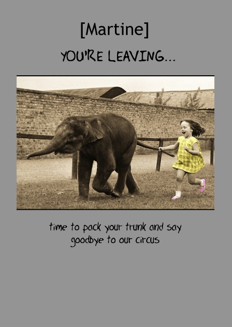 Farewell Quotes For Friends Farewell Quotes A Farewell Not For You furthermore Funny The World Small Handfuls Funny Leaving Work Quotes Picture likewise Greeting Pigment Midget Gems Goodbye To Our Circus likewise Chalkboard in addition A B Ab E E C C A. on funny goodbye quotes for co workers